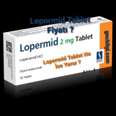 Lopermid Tablet Ishal Onleyici Ne Ise Yarar Fiyati
