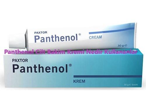 Panthenol Cilt Bakim Kremi Nedir Kullananlar