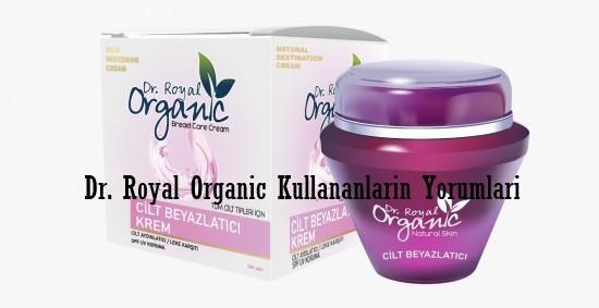 Dr. Royal Organic Kullananlarin Yorumlari