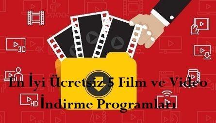 En Iyi Ucretsiz 5 Film ve Video Indirme Programlari