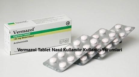 Vermazol Tablet Nasil Kullanilir Kullanici Yorumlari