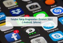 Telefon Takip Programlari Ucretsiz 2021 Android Iphone