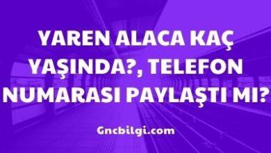 Yaren Alaca Kac Yasinda Telefon Numarasi Paylasti mi