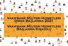 Vakifbank Musteri Hizmetleri Direk Baglanma Kisayolu 2021