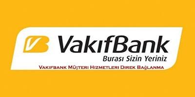 Vakifbank Musteri Hizmetleri Direk Baglanma