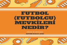 Futbol Futbolcu Mevkileri Nedir Mevki Kisaltmalar Numaralari