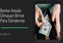 Banka Hesabi Olmayan Birine Para Gonderme