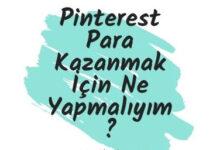 Pinterest Para Kazanmak Icin Ne Yapmaliyim