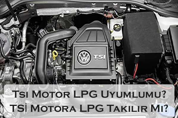 Tsi Motor LPG Uyumlumu