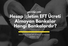 Hesap Isletim EFT Ucreti Almayan Bankalar Hangi Bankalardir