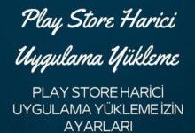 Play Store Harici Uygulama Yukleme Izin Ayarlari
